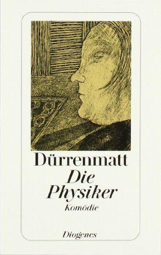 Die Physiker. Eine Komödie in zwei Akten von Friedrich Dürrenmatt