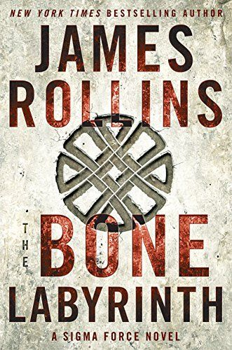 The bone labyrinth : a Sigma Force novel by James Rollins | LibraryThing