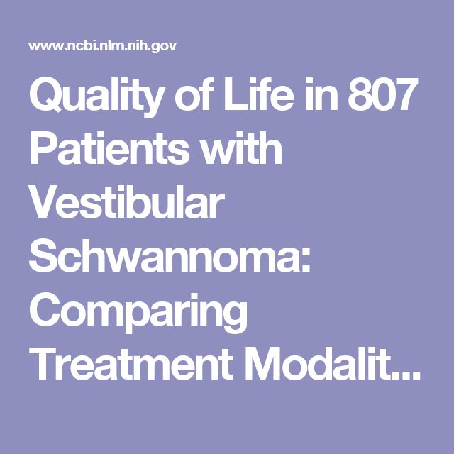 Quality of Life in 807 Patients with Vestibular Schwannoma: Comparing Treatment Modalities.  - PubMed - NCBI