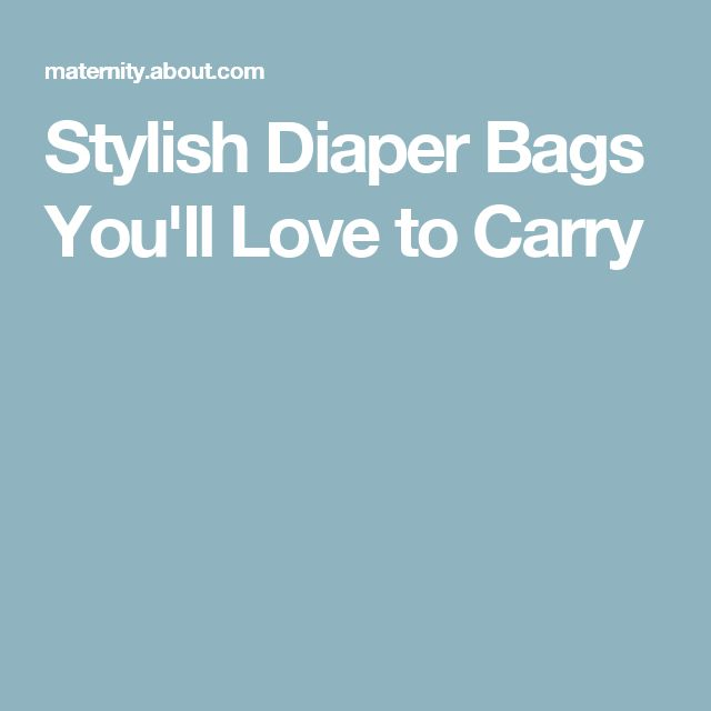 Stylish Diaper Bags You'll Love to Carry