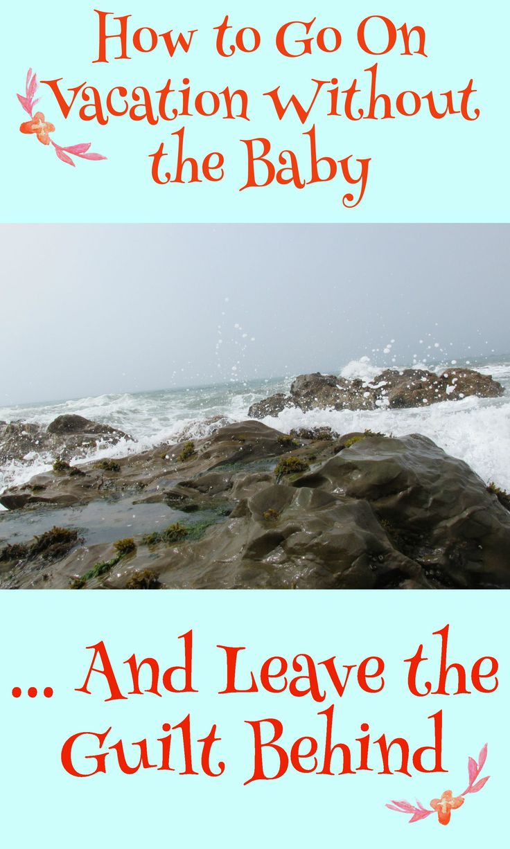 Have you ever felt torn about leaving your baby for a vacation or quick getaway? #baby #moms #travel #familytravel #marriage #vacation #mommyguilt