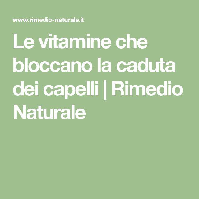 Le vitamine che bloccano la caduta dei capelli | Rimedio Naturale