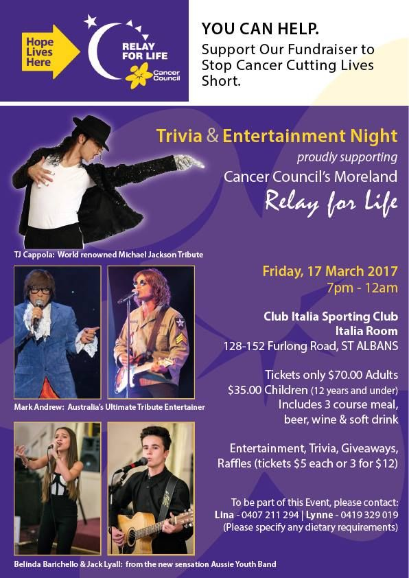 MARCH 17 2017 - Cancer Council Moreland Charity Event at Club Italia Sporting Club Inc, pencil this date in :) Entertainment all night long with a delicious 3 course meal. Supporting a great cause.