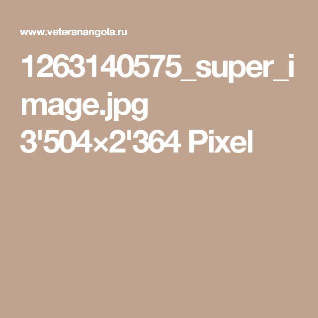 1263140575_super_image.jpg 3'504×2'364 Pixel