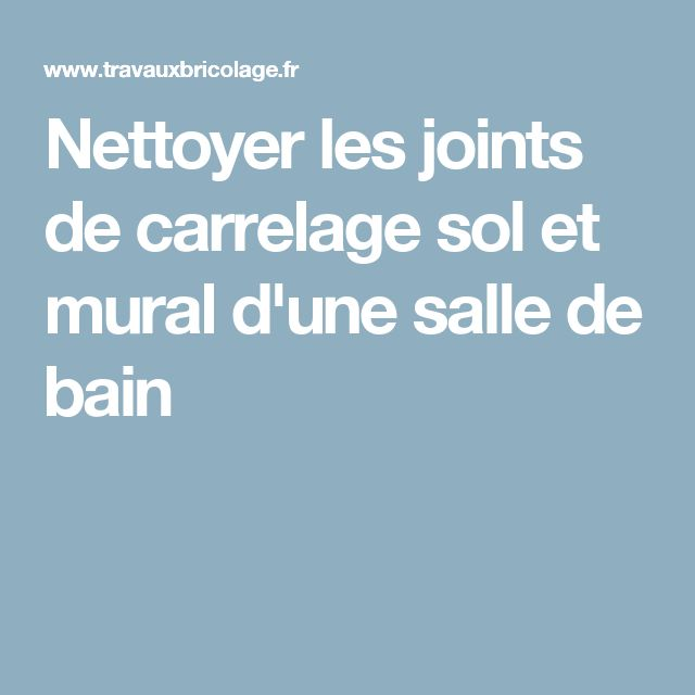 Nettoyer joints de carrelage salle de bain 28 images for Nettoyer des joints de carrelage moisis