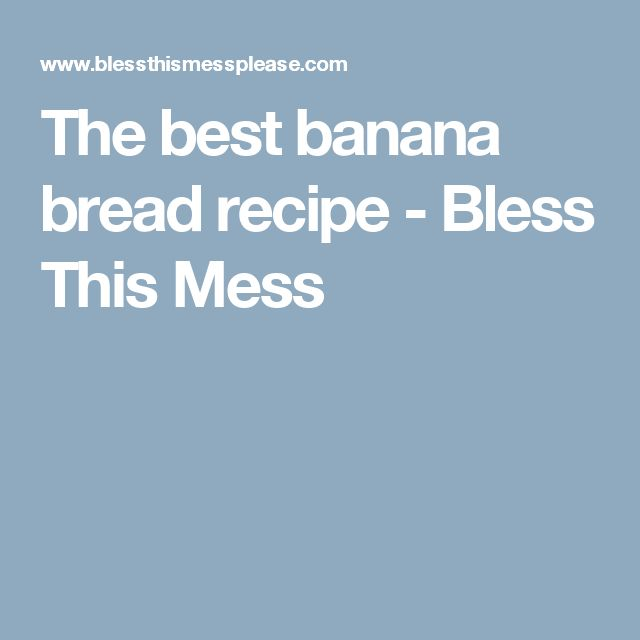 The best banana bread recipe - Bless This Mess