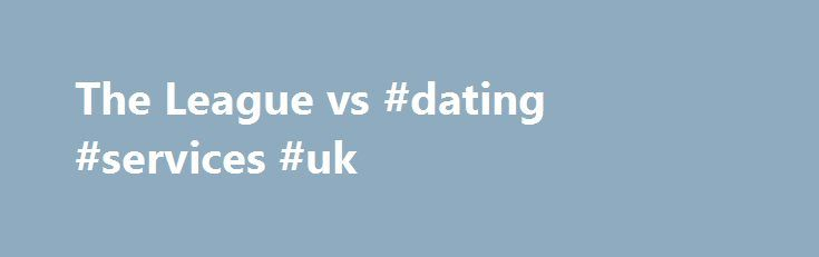 "The League vs #dating #services #uk http://dating.remmont.com/the-league-vs-dating-services-uk/  #elite online dating # The League vs. Sparkology: We review 'elite' online dating services ""What do you do? Where did you go to school?"" Strangers ask each other these seemingly innocent questions all the time at bars, but the underlying … Continue reading →"