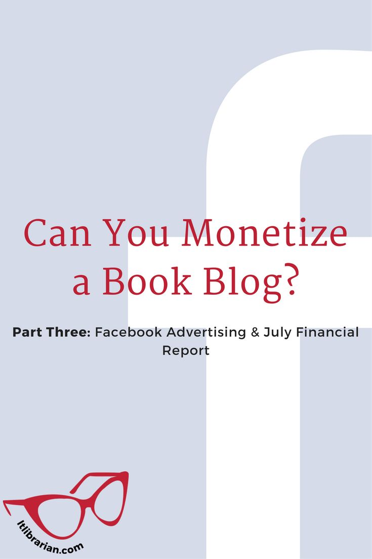 A tutorial for #bookbloggers and #bookbiz owners about Facebook Pages and advertising + July financial report