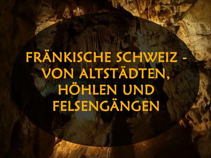 Fränkische Schweiz - Von Altstädten, Höhlen und Felsengängen