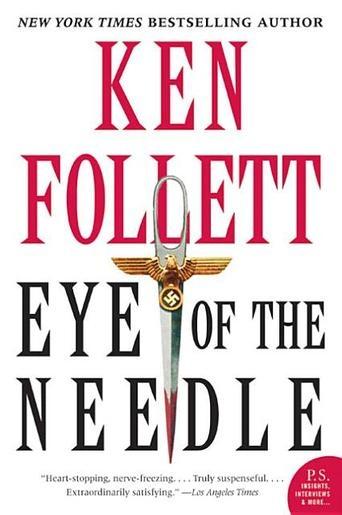 Eye Of The Needle by Ken Follett What started me on my Follett binge.