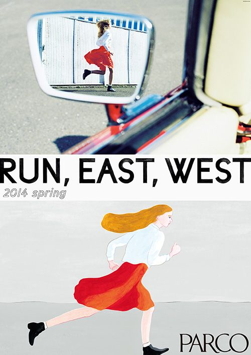 Poster&CM   PARCO - RUN, EAST, WEST 2014 spring