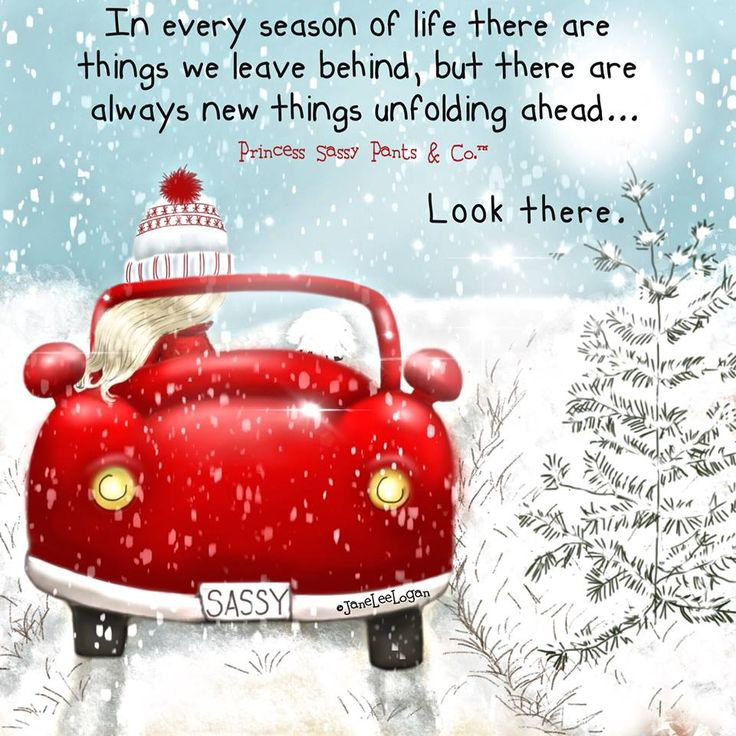 In every season of life there are things we leave behind. but there are always new things unfolding ahead... Look there. ~ Princess Sassy Pants & Co
