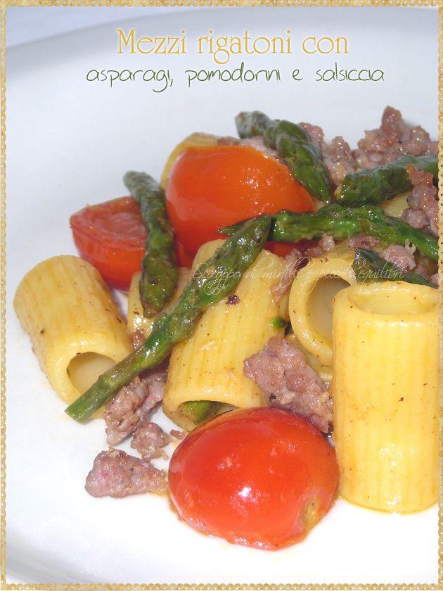 Mezzi rigatoni con asparagi, pomodorini e salsiccia (Pasta with asparagus, cherry tomatoes and sausage) #Pasta