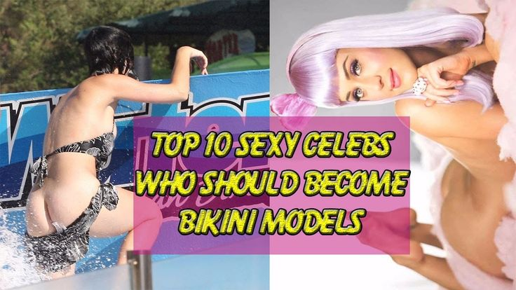 Top 10 Sexy Celebs Who Should Become Bikini Models | Opentotheworld
