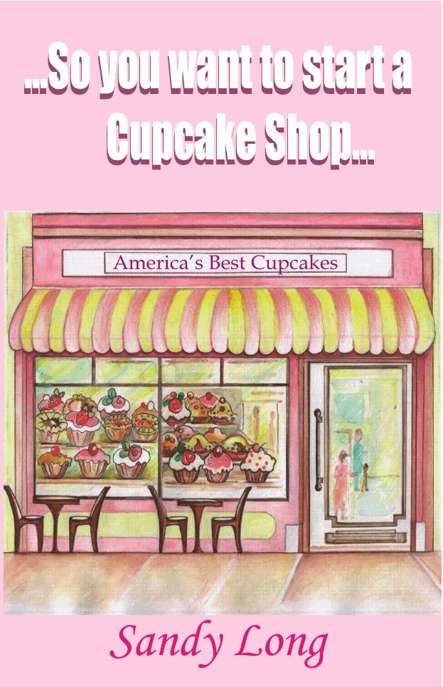 SO YOU WANT TO START A CUPCAKE SHOP [LONG, SANDY]