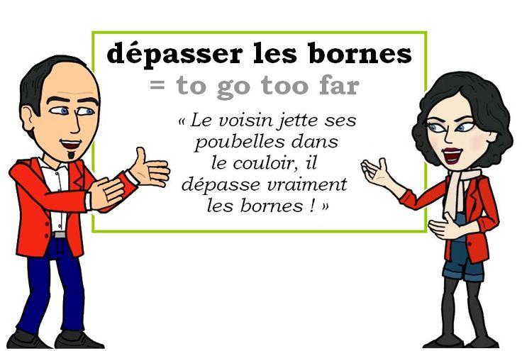 L'expression du jour :  « dépasser les bornes » [depɑse le bɔʀn]  #FLE #Francais #Expressionoftheday #learnfrench  Les Machin (@Les_Machin) | Twitter