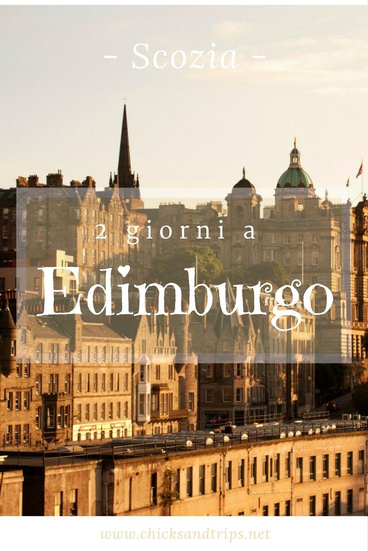 2 giorni a Edimburgo: cosa vedere, dove andare, dove dormire.