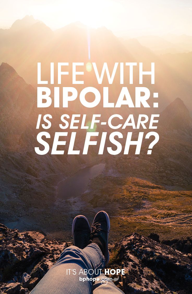 """Learning to manage much of my own recovery has come from working with peers who have had success coping with bipolar, and those who still struggle. Right now, I am working with a number of folks who find it challenging to appreciate the difference between """"selfishness"""" and """"self-care."""""""