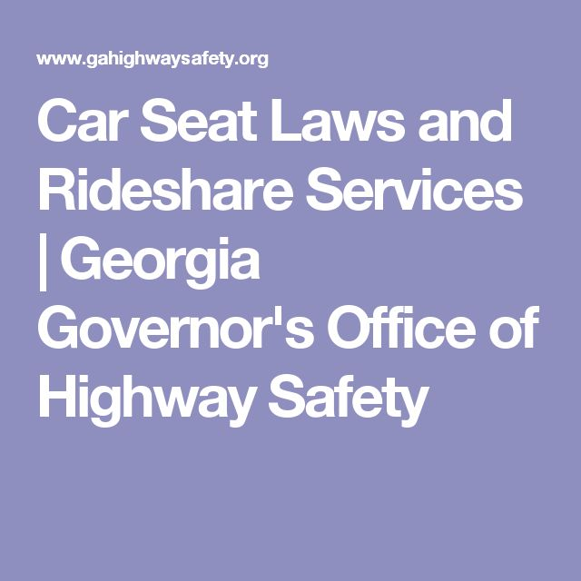 Car Seat Laws and Rideshare Services | Georgia Governor's Office of Highway Safety