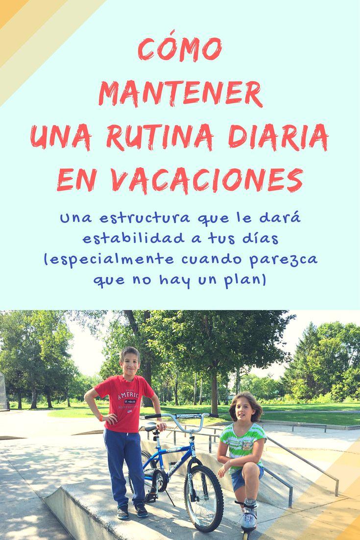 Como-ayudar-a-tus-hijos-a-mantener-una-rutina-diaria-durante-las-vacaciones-de-verano.  Una estructura que le dará estabilidad a tus días, especialmente cuando parezca que no hay un plan.