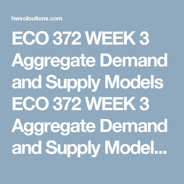 ECO 372 WEEK 3 Aggregate Demand and Supply Models ECO 372 WEEK 3 Aggregate Demand and Supply Models ECO 372 WEEK 3 Aggregate Demand and Supply Models ECO 372 WEEK 3 Aggregate Demand and Supply Models For this assignment, you will choose from the following options:  Option 1: Economic Advisement Paper Option 2: Economic Critique Read the instructions in the Material: Aggregate Demand and Supply Models located on the student website and select one option to complete the assignment.  Gradable…