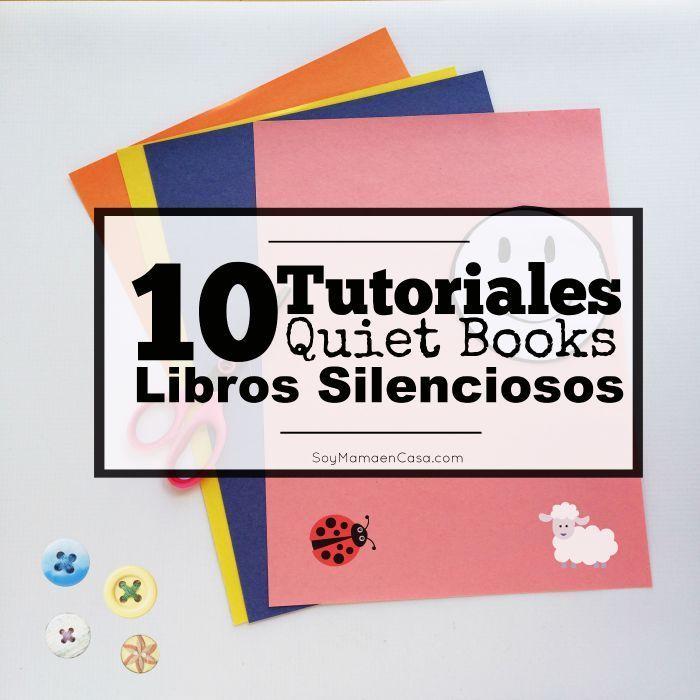 Hoy hablamos de Quiet Book o Libros Silenciosos, además 10 tutoriales para que los puedas hacer en casa y muchas muchas fuentes de inspiración y patrones