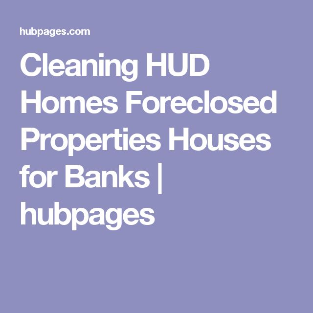 Cleaning HUD Homes Foreclosed Properties Houses for Banks | hubpages