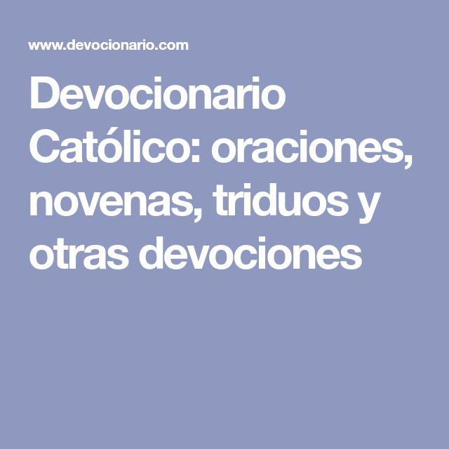 Devocionario Católico: oraciones, novenas, triduos y otras devociones