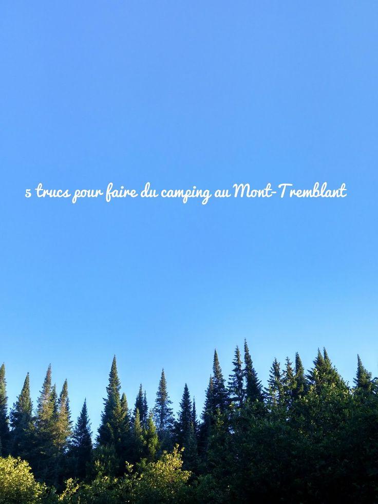 Pour rendre ton séjour au parc du Mont-Tremblant agréable!