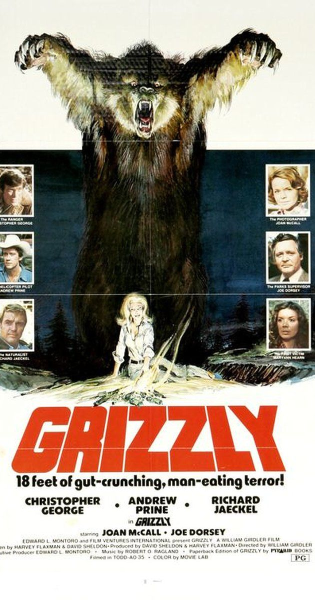 Directed by William Girdler.  With Christopher George, Andrew Prine, Richard Jaeckel, Joan McCall. An eighteen-foot-tall grizzly bear terrorizes a state park, leaving it up to a park ranger to save the day.