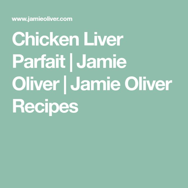 Chicken Liver Parfait | Jamie Oliver | Jamie Oliver Recipes