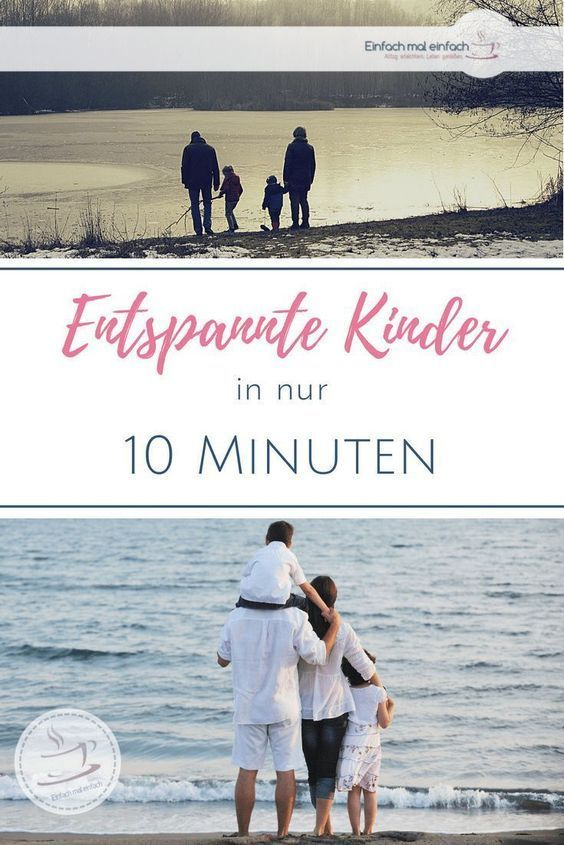 The 10 minute tip for relaxed parenting