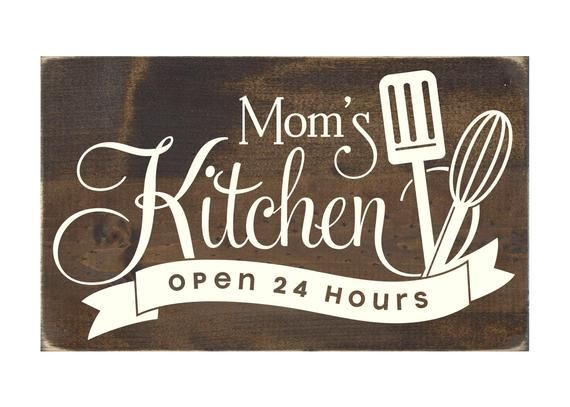 Mom S Kitchen Open 24 Hours Rustic Wood Sign Mom Plaque