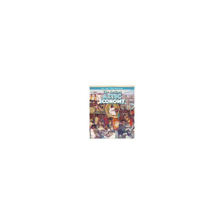 Ancient Aztec Economy (Vol 0) (Library) (Barbara M. Linde)