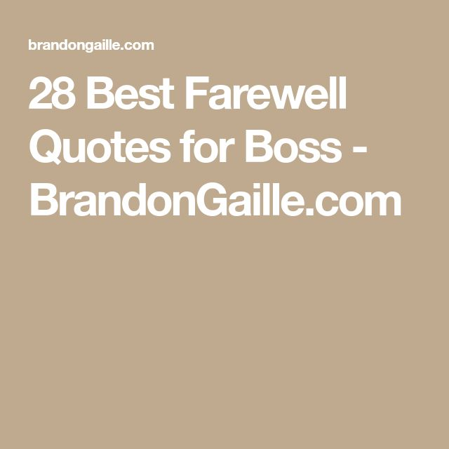 28 Best Farewell Quotes for Boss - BrandonGaille.com