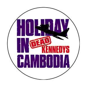 Dead Kennedys Holiday in Cambodia Pin