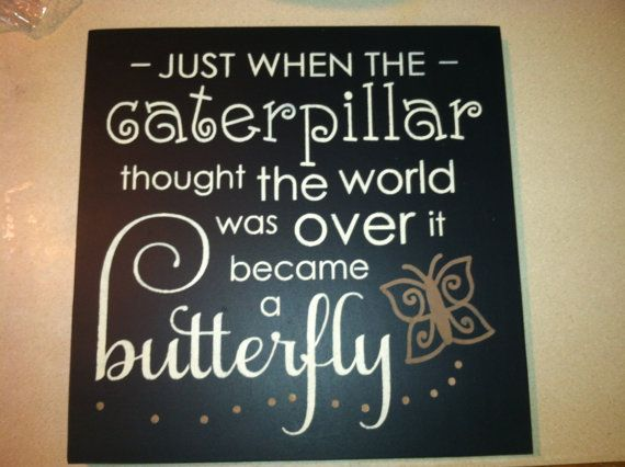 Just when the CATERPILLAR thought the world was over ..It became a BUTTERFLY.. Hand Painted, Childrens Room Decor, Nursery Room Wood Sign. on Etsy, $22.00
