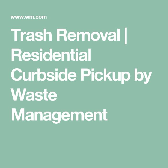 Trash Removal | Residential Curbside Pickup by Waste Management