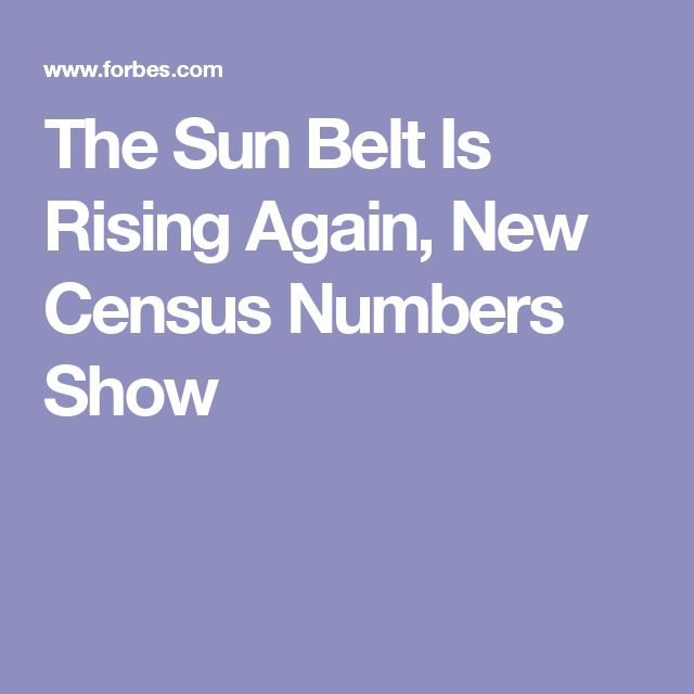 The Sun Belt Is Rising Again, New Census Numbers Show