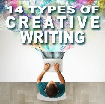 14 Types of Creative Writing: How many of these fourteen types of creative writing have you tried?