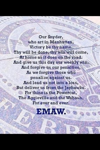 EMAW FOREVER I pledge allegiance  to the football team coached by bill Snyder and by his name I promise to encourage emaw forever and ever