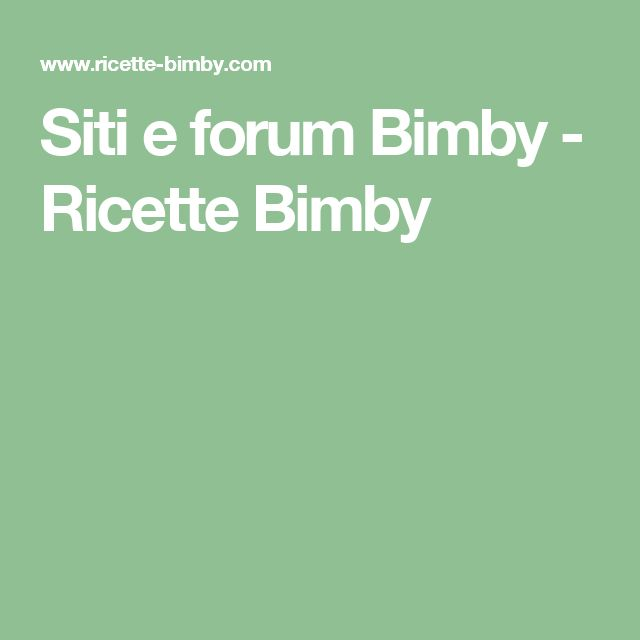 Siti e forum Bimby - Ricette Bimby
