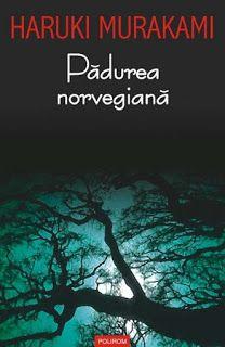 Un fel de jurnal: Pădurea norvegiană de Haruki Murakami