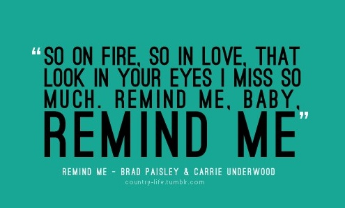 Remind Me -- Brad Paisley & Carrie Underwood