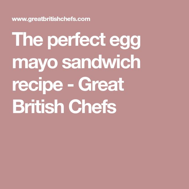 The perfect egg mayo sandwich recipe - Great British Chefs