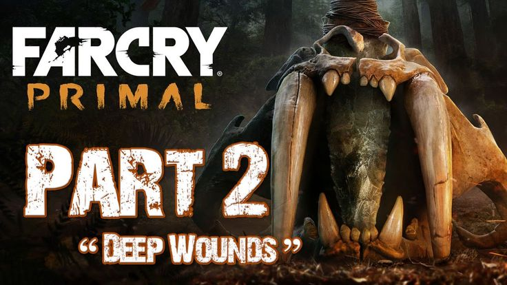 Far Cry Primal - Let's Play Part 2 - Deep Wounds