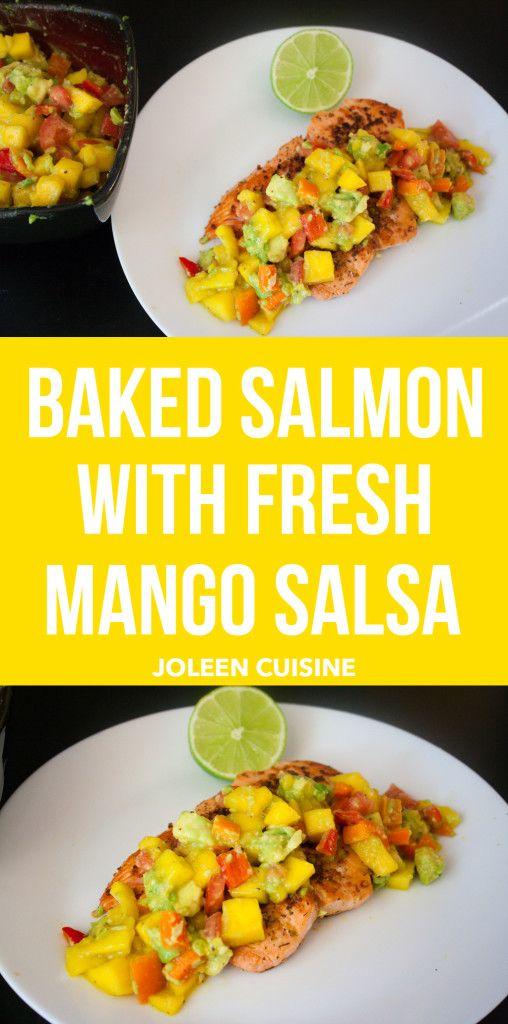 Baked Salmon with Fresh Mango Salsa | Joleen Cuisine