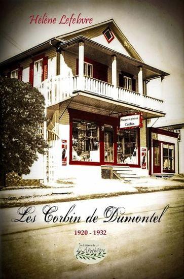 Les Corbin de Dumontel 1920-1932 - HÉLÈNE LEFEBVRE