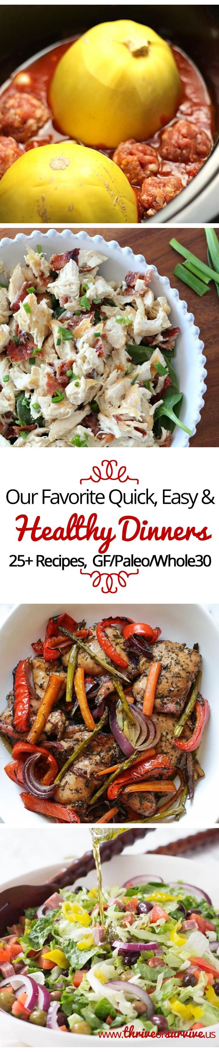 Our 25+ Favorite Quick, Easy Healthy Dinners - Gluten-free, Paleo & Whole30 compliant meals! @ www.thriveorsurvive.us