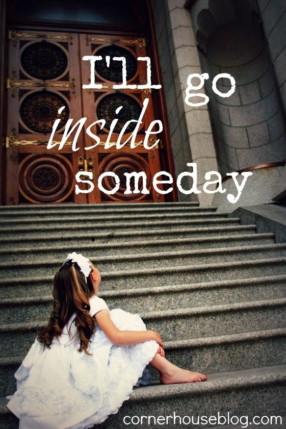 """Such a sweet idea for a baptism picture: a picture of your child sitting on the steps to the Temple, looking at the doors, with the caption """"I'll go inside someday.""""  Love this idea!"""